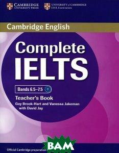 Купить Complete IELTS: Bands 6.5-7.5: Teacher`s Book, CAMBRIDGE UNIVERSITY PRESS, Guy Brook-Hart, Vanessa Jakeman, David Jay, 978-1-107-60964-8