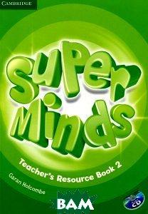 Super Minds 2. Teacher`s Resource Book (+ Audio CD)