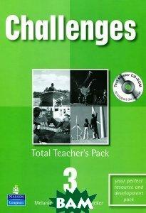 Купить Challenges 3: Total Teacher`s Pack (+ CD-ROM), Pearson Education Limited, Melanie Williams, Rod Fricker, 978-1-4058-4825-1