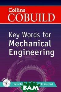 Купить Collins Cobuild Key Words for Mechanical Engineering (+ CD), HarperCollins Publishers. Children s Book, 978-0-00-748978-7