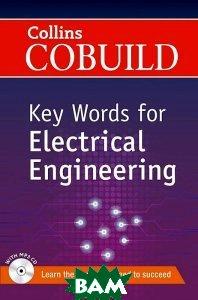 Купить Collins COBUILD Key Words for Electrical Engineering with CD(x1), Неизвестный, 9780007489794