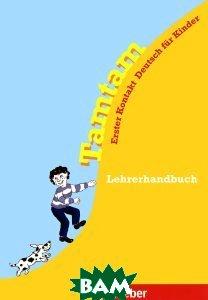 Купить Tamtam. Lehrerhandbuch, Hueber Verlag GmbH & Co K, Габриэль Копп, 978-3-19-011665-2