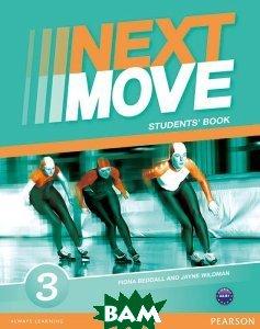 Купить Next Move 3: Students Book, Pearson Longman, Jayne Wildman, Fiona Beddall, 978-1-4082-9363-8