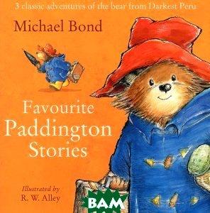 Купить Paddington - Favourite Paddington Stories, HarperCollins Publishers. Children s Book, Michael Bond, 978-0-00-758010-1