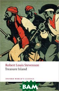 Купить Treasure Island, OXFORD UNIVERSITY PRESS, Robert Louis Stevenson, Peter Hunt, 978-0-19-956035-6