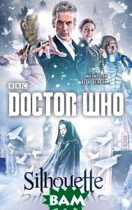 Купить Doctor Who: Silhouette, Random House, Inc., Justin Richards, 9781849907729