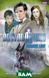 Купить Doctor Who: Paradox Lost, BBC Books, George Mann, 978-1-8499-0793-4