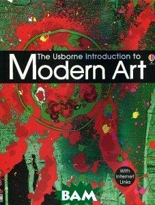 Купить Introduction to Modern Art, Usborne Publishing Ltd., Rosie Dickins, 978-1-4095-7042-4