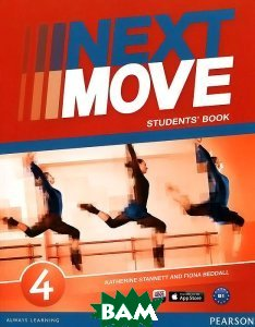 Купить Next Move 4 Students Book: 4, Pearson Education Limited, Katherine Stannett and Fiona Beddall, 978-1-4082-9364-5