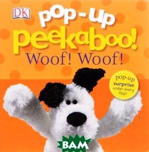 Pop-Up Peekaboo! Woof Woof! Board book