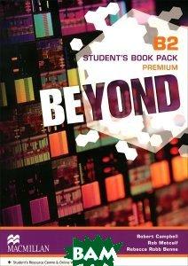 Купить Beyond B2 Student`s Book Premium Pack, Неизвестный, Robert Campbell, Rob Metcalf, Rebecca Robb Benne, 978-0-230-46152-9