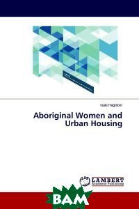 Aboriginal Women and Urban Housing