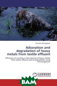 Adsorption and degradation of heavy metals from textile effluent