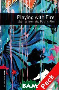 Купить OXFORD bookworms library 3: PLAYING WITH FIRE PACK, Неизвестный, 9780194792868