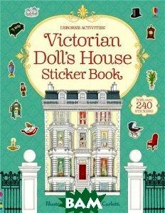 Купить Victorian Doll`s House: Sticker Book (+ 240 стикеров), Usborne Publishing Ltd., 978-1-4095-6213-9