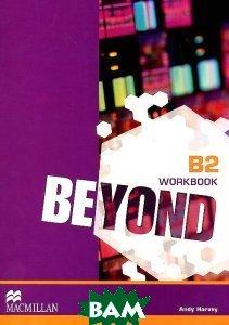 Купить Beyond Level B2 Workbook, Macmillan Education, Andy Harvey, 978-0-230-46021-8