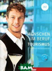 Menschen im Beruf - Tourismus A2: Deutsch als Fremdsprache. Kursbuch mit&220;bungsteil (+ Audio CD)
