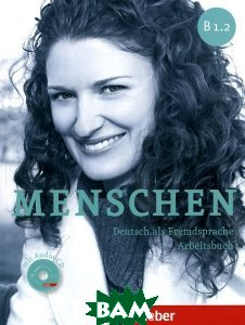 Купить Menschen B1/2, Arbeitsbuch mit Audio-CD (+ Audio CD), Max Hueber Verlag, Anna Breitsameter, Sabine Glas-Peters, Angela Pude, 978-3-19-511903-0