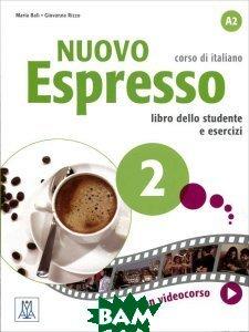 Купить Nuovo Espresso 2: Livello A2: Corso di italiano: Libro dello student e esercizi, Alma Edizioni, Maria Bali, Giovanna Rizzo, 978886182-321-1