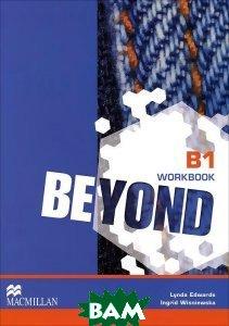 Купить Beyond Level B1 Workbook, Macmillan Education, Ingrid Wisniewska, Lynda Edwards, 978-0-230-46019-5