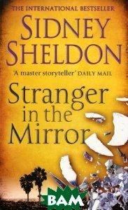 Купить Stranger in the Mirror, HarperCollins Publishers/HarperCollins Children s Books/Harper Design/Harper Business, Сидни Шелдон, 978-0-00-722826-3