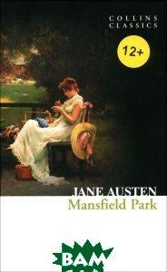 Купить Mansfield Park, HarperCollins Publishers/HarperCollins Children s Books/Harper Design/Harper Business, Джейн Остин, 978-0-00-742029-2