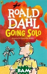 Купить GOING SOLO, Puffin, Roald Dahl, 978-0-141-36555-8