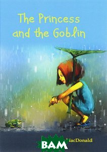 Купить The Princess and the Goblin, T8RUGRAM, George MacDonald, 978-5-521-05537-1