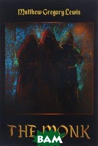 Купить The Monk, T8RUGRAM, Matthew Gregory Lewis, 978-5-521-05536-4