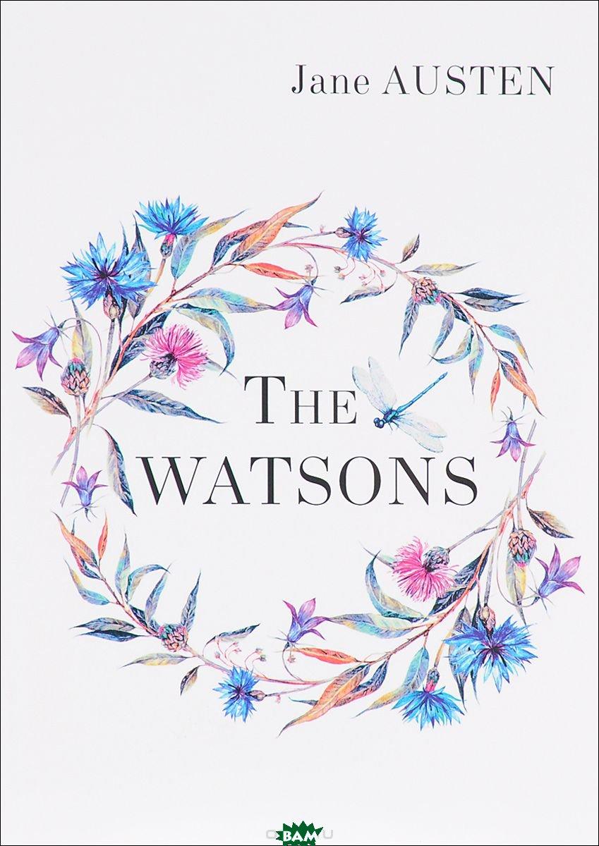 Купить The Watsons, Неизвестный, Austen Jane, 978-5-521-05104-5