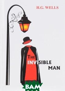 Купить The Invisible Man, T8RUGRAM, Wells Herbert, 978-5-521-05391-9