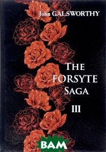 Купить The Forsyte Saga. В 3-х томах. Том 3, T8RUGRAM, Galsworthy John, 978-5-521-05457-2