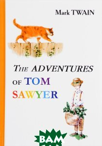 Купить The Adventures of Tom Sawyer / Приключения Тома Сойера, T8RUGRAM, Рипол Классик, Mark Twain, 978-5-521-05410-7