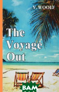 V. Woolf / The Voyage Out