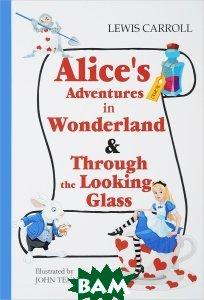 Купить Alice`s Adventures in Wonderland&Through the Looking-Glass / Алиса в Стране Чудес и Алиса в Зазеркалье, Carroll Lewis, 978-5-521-05438-1