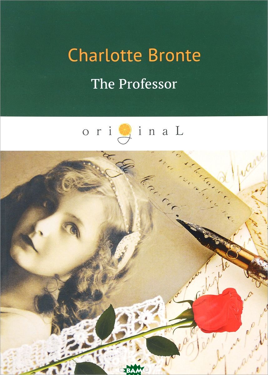 Купить The Professor, T8RUGRAM, Bronte Charlotte, 978-5-521-06428-1