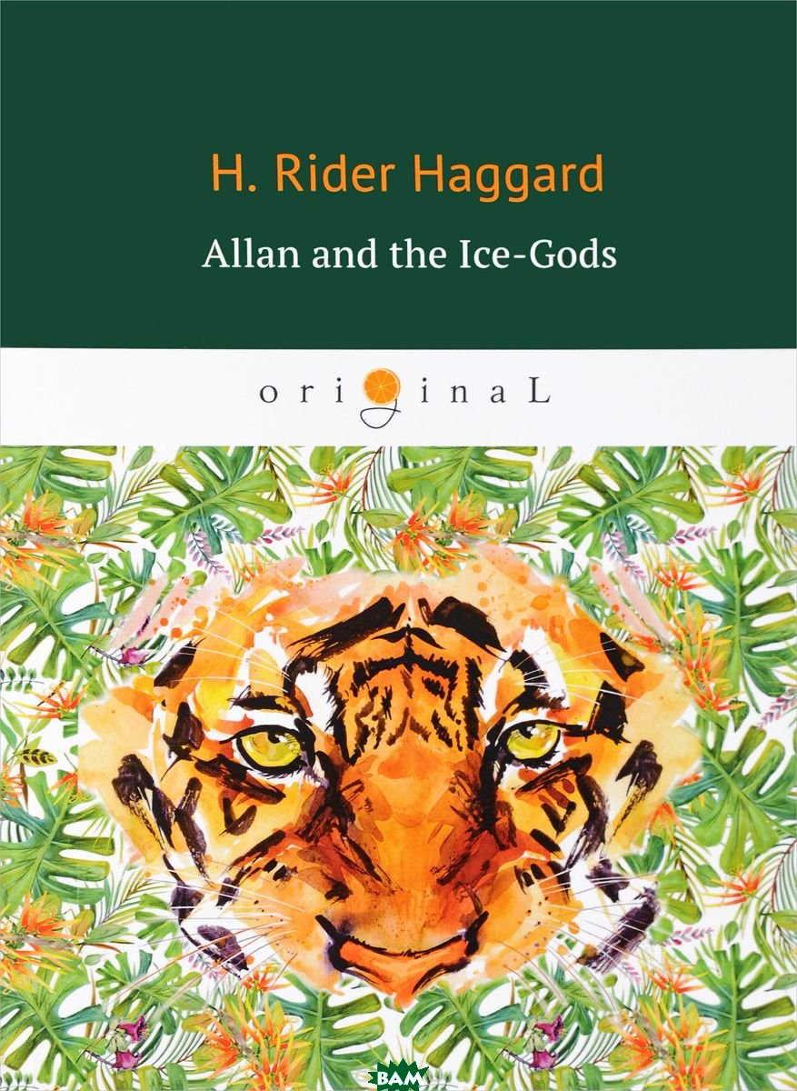 Купить Allan and the Ice-Gods. A Tale of Beginnigs, T8RUGRAM, Haggard Henry Rider, 978-5-521-06444-1