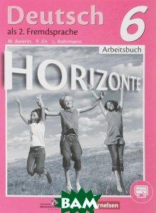 Deutsch als 2. Fremdsprache 6: Arbeitsbuch /Немецкий язык. Второй иностранный язык. 6 класс. Рабочая тетрадь