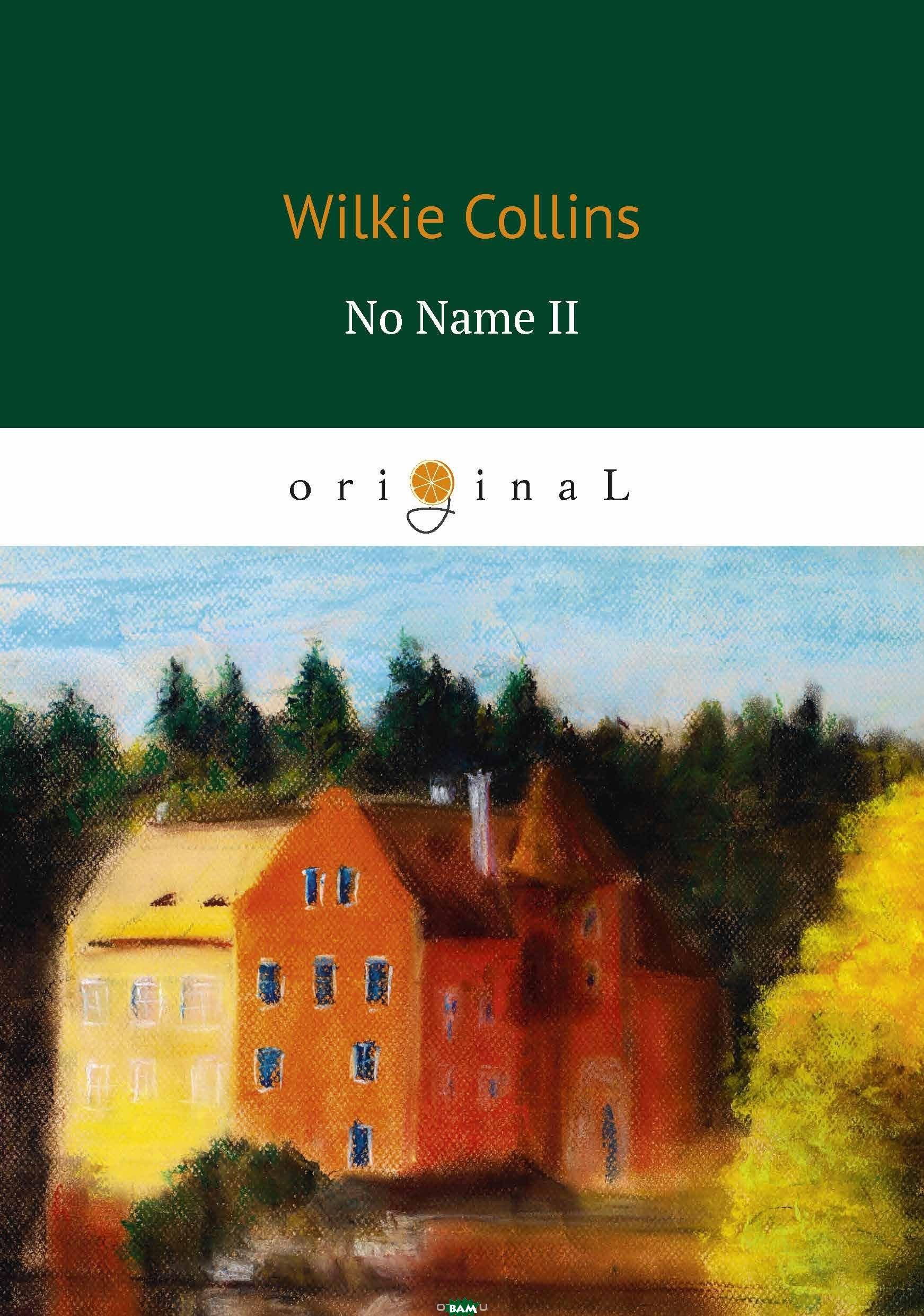 Купить No Name II, T8RUGRAM, Collins Wilkie, 978-5-521-06881-4