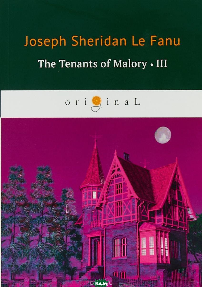 Купить The Tenants of Malory-III, T8RUGRAM, Fanu Joseph Sheridan, 978-5-521-07452-5