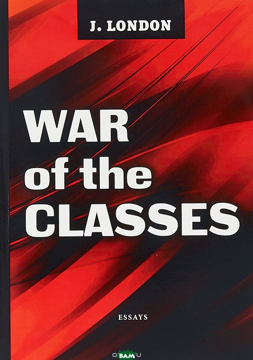 Купить War of the Classes, T8RUGRAM, London Jack, 978-5-521-07517-1