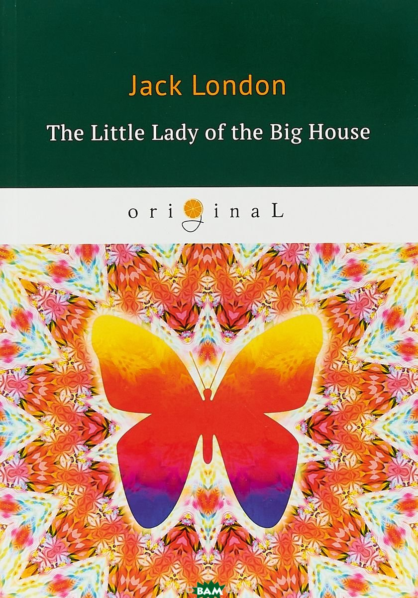 Купить The Little Lady of the Big House, T8RUGRAM, London Jack, 978-5-521-07484-6