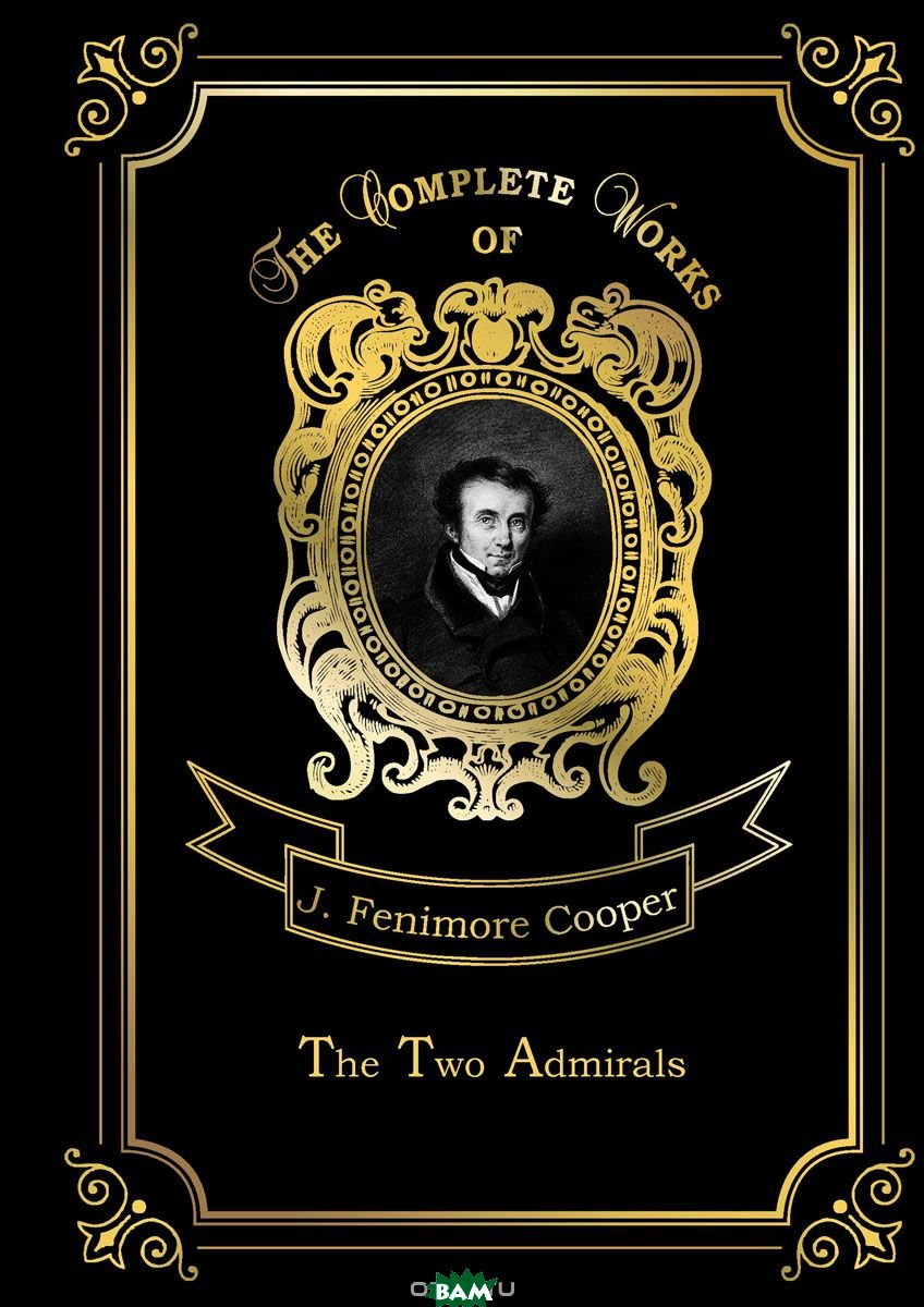 Купить The Two Admirals. Volume 13, T8RUGRAM, Cooper James Fenimore, 978-5-521-07949-0