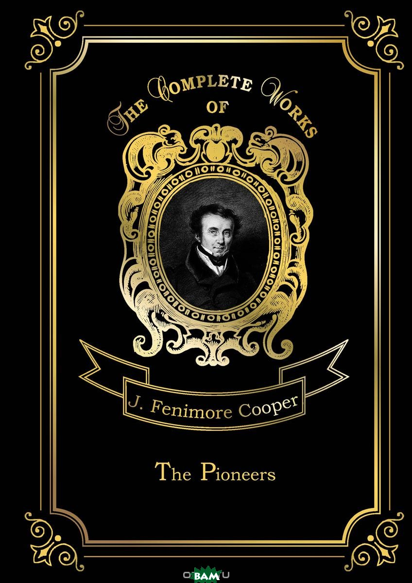 Купить The Pioneers. Volume 4, T8RUGRAM, Cooper James Fenimore, 978-5-521-07961-2