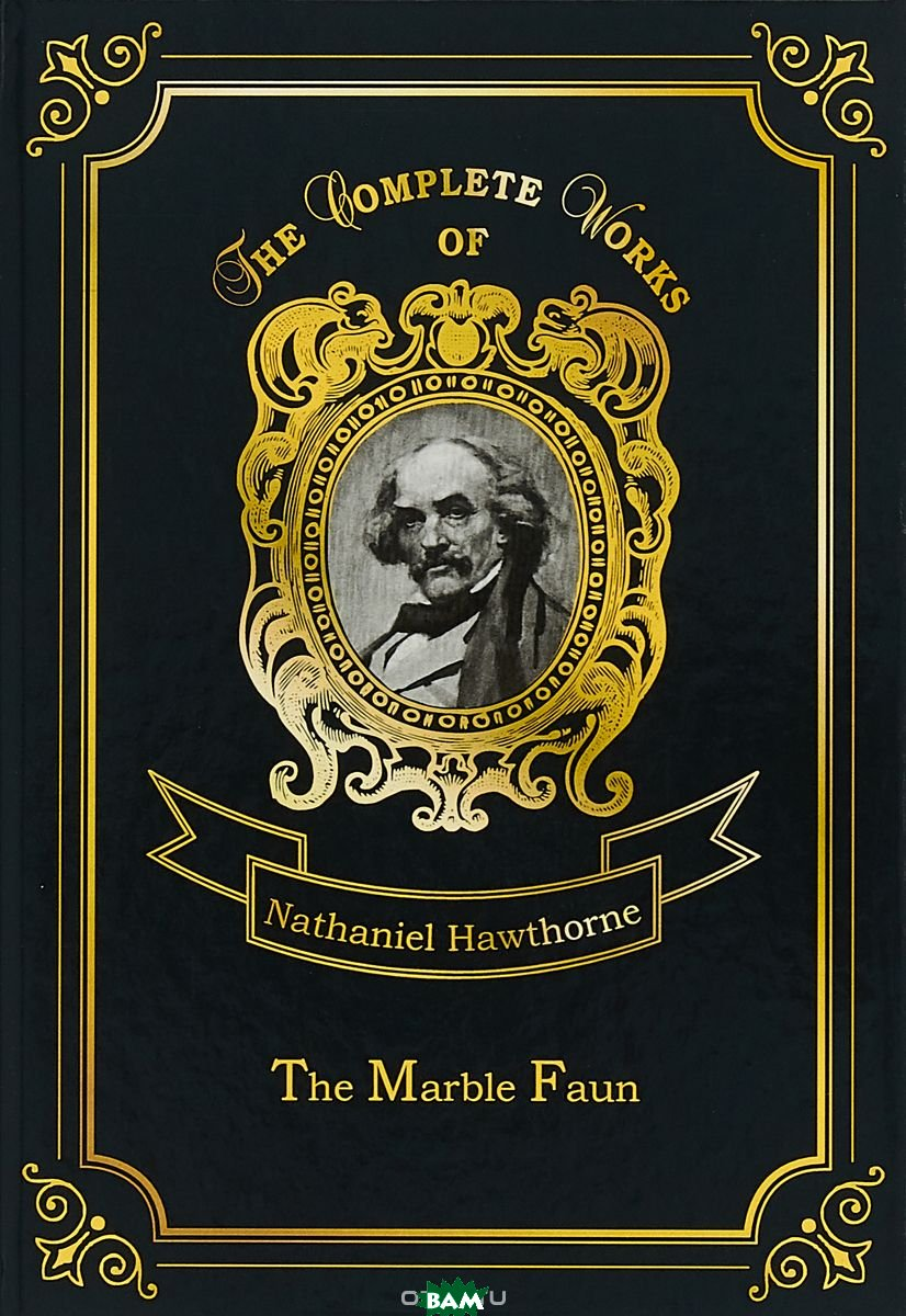 Купить The Marble Faun. Volume 5, T8RUGRAM, Hawthorne Nathaniel, 978-5-521-07768-7