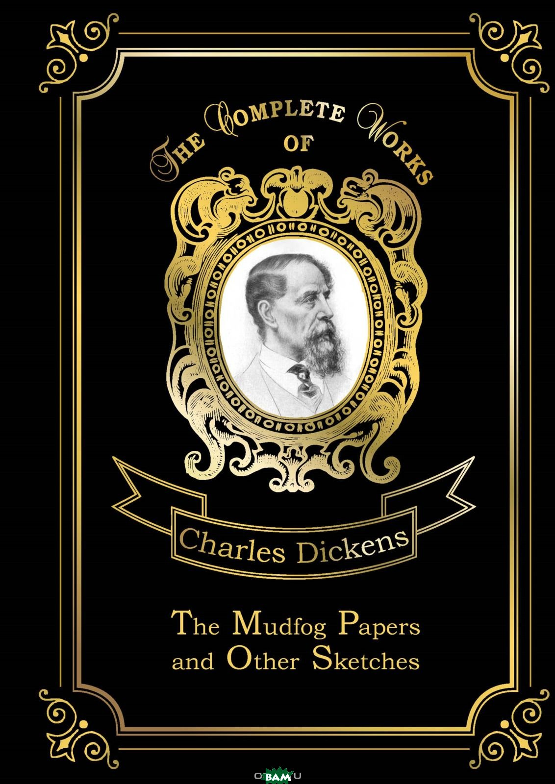 Купить The Mudfog Papers and Other Sketches. Volume 27, T8RUGRAM, Dickens Charles, 978-5-521-07942-1