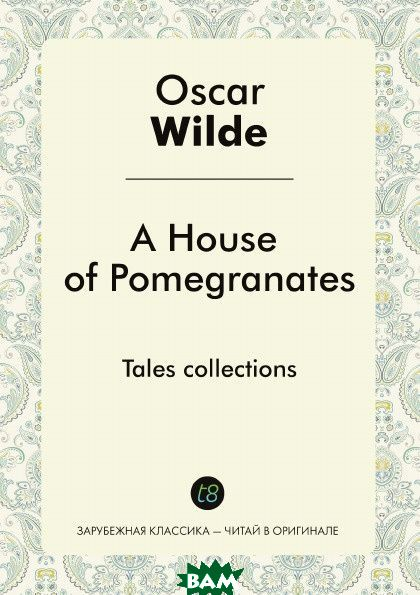 A House of Pomegranates. Tales collections