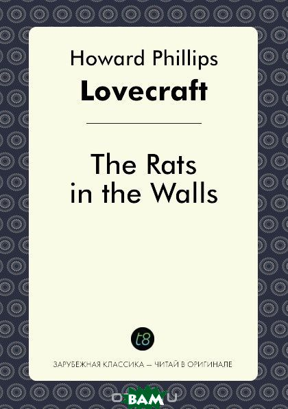 Купить The Rats in the Walls, H. P. Lovecraft, 9785519028646