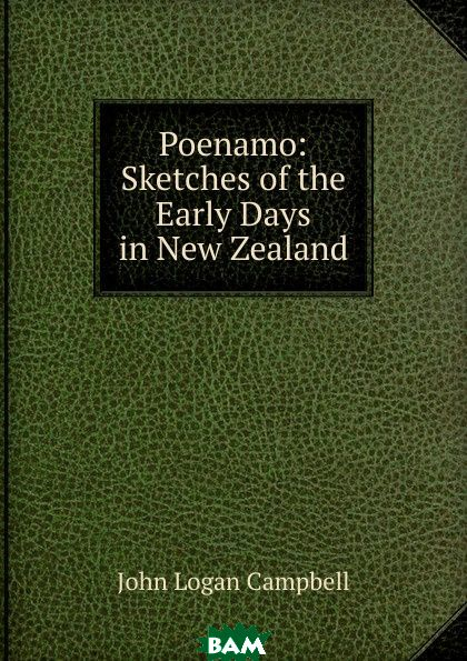 Poenamo: Sketches of the Early Days in New Zealand