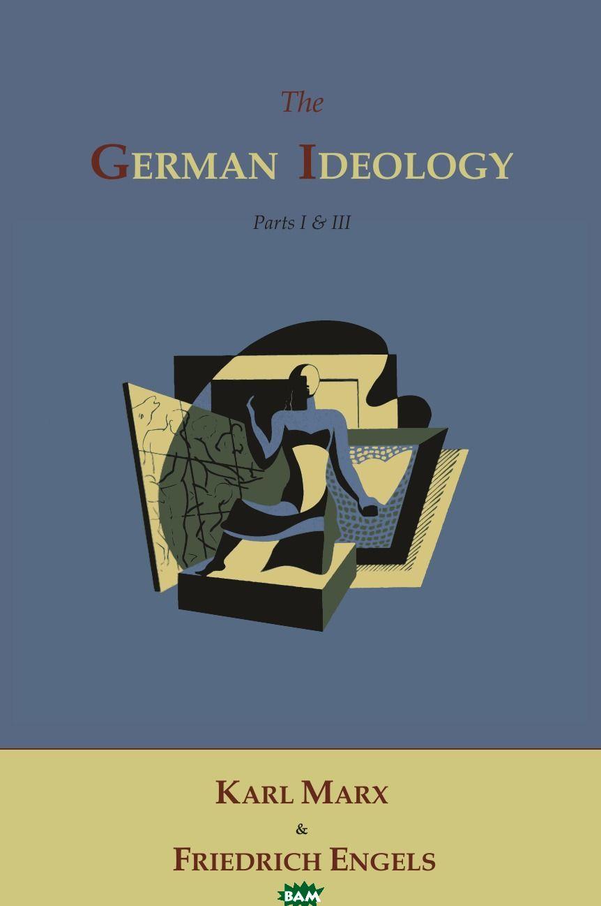 Купить The German Ideology, Marx Karl, Friedrich Engels, 9781614270485
